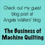 Guest Post at The Business of Machine Quilting!
