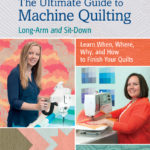 From the Bookshelf: The Ultimate Guide to Machine Quilting